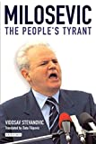 Stevanovic, Vidosav: Milosevic: The People's Tyrant