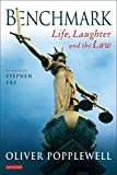 Popplewell, Oliver: Benchmarks : Life, Laughter and the Law