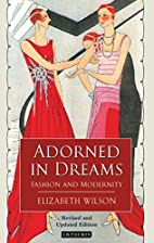 Adorned in Dreams: Fashion and Modernity by…