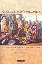 Kings, Nobles and Commoners: States and…