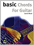 Mead, David: Basic Chords For Guitar (The Basic Series)