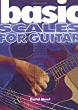 Mead, David: Basic Scales For Guitar (The Basic Series)
