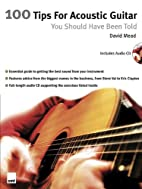 100 Tips for Acoustic Guitar: You Should…