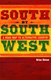 Williamson, Nigel: South by Southwest: A Roadmap to Alternative Country