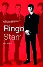 Ringo Starr: A Life by Alan Clayson