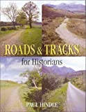 Hindle, Paul: Roads and Tracks for Historians