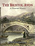 The Bristol Avon: A Pictorial History by…