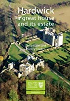 Hardwick: A Great House and Its Estate by…