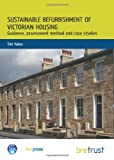 Yates, Tim: Sustainable Refurbishment of Victorian Housing: Guidance, Assessment Method and Case Studies (FB 14)