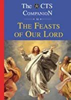 Companion to the Feasts of Our Lord (CTS…
