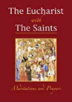 The Eucharist with the Saints by J.B.…