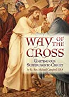 Way of the Cross: Uniting Our Sufferings to…