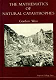 Woo, Gordon: The Mathematics of Natural Catastrophes