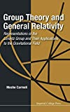Carmeli, Moshe: Group Theory and General Relativity: Representations of the Lorentz Group and Their Applications to the Gravitational Field