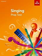 Singing Prep Test (Abrsm Exam Pieces) by…