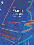 Selected Piano Exam Pieces 2009-2010: Grade…