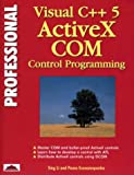 Li, Sing: Professional Visual C++ 5 Activex/Com Control Programming