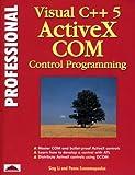 Li, Sing: Professional Visual C++ 5 Activex/Com Control Programming