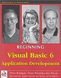 Boutquin, Pierre: Beginning Visual Basic 6 Application Development (Programmer to programmer)