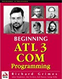 Richard Grimes: Beginning ATL 3 Com Programming