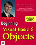 Wright, Peter: Beginning Visual Basic 6 Objects