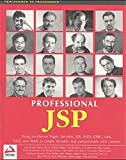 Henderson, Peter: Professional Jsp: Using Javaserver Pages, Servlets, Ejb, Jndi, Jdbc, Xml, Xslt. and Wml to Create Dynamic and Customizable Web Content