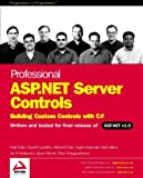 Thangarathinam, Thiru: Professional Asp.Net Server Controls-Building Custom Control With C#: Building Custom Controls With C