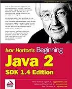 Beginning Java 2 SDK 1.4 Edition by Ivor…