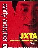 Sing Li: Early Adopter JXTA: Peer-to-Peer Computing with Java
