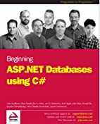 Beginning ASP.NET Databases using C# by John…