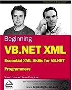 Beginning VB.NET XML: Essential XML Skills…