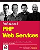 Wrox Author Team: Professional Php Web Services