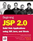 Sgarbi, Erick: Beginning Jsp 2.0: Build Web Applications Using Jsp, Java, and Struts