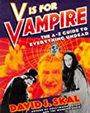 Skal, David J.: V is for Vampire: A-Z Guide to Everything Undead
