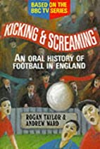Kicking and Screaming: Oral History of…
