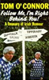 O'Connor, Tom: Follow Me, I'm Right Behind You: A Treasury of Irish Humour