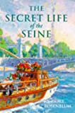 MORT ROSENBLUM: The Secret Life of the Seine