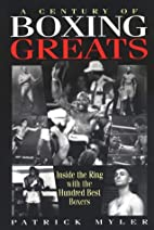 A Century of Boxing Greats: Inside the Ring…