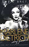 Bret, David: Marlene Dietrich - My Friend: An Intimate Biography