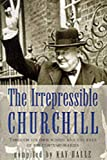 Halle, Kay: The Irrepressible Churchill: Through His Own Words and the Eyes of His Contemporaries