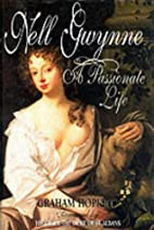 Nell Gwynne, a Passionate Life by Graham…