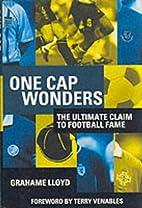 One Cap Wonders by Grahame Lloyd