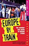 Wood, Katie: Europe by Train : The Number One Guide to Budget Travel