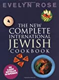 Rose, Evelyn: The New Complete International Jewish Cookbook