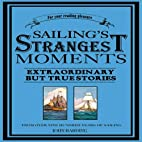 Sailing's Strangest Moments: Extraordinary…