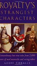 Royalty's Strangest Characters:…