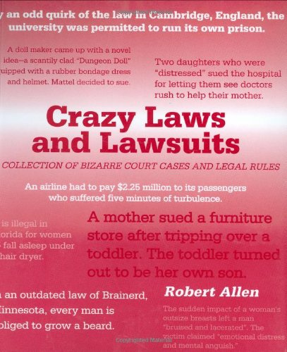 crazy-laws-and-lawsuits-a-collection-of-bizarre-court-cases-and-legal-rules
