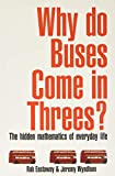 Eastaway, Robert: Why Do Buses Come in Threes: The Hidden Mathematics of Everyday Life