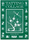 Rogers, Lindsay: Tatting Collage