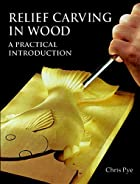 Relief Carving In Wood: A Practical…